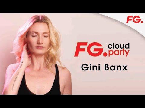 GINI BANX | FG CLOUD PARTY | LIVE DJ MIX | RADIO FG