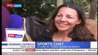 Sports Chat: A look into horse racing in Kenya