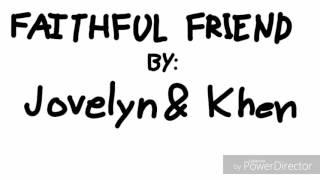 Faithful Friend - Jovelyn & Khen