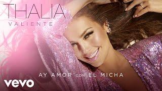 Thalía, El Micha - Ay Amor (Audio)