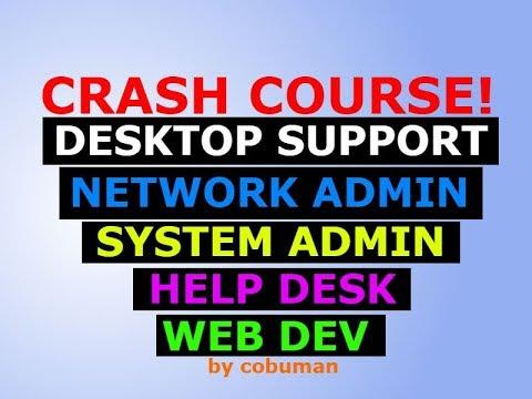 Refresher Crash Course for Desktop Support, Network Admin, System Admin, Web Dev, Help Desk