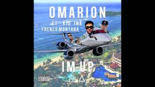 Omarion Ft. Kid Ink & French Montana - I'm Up (NO TAGS) (CDQ)