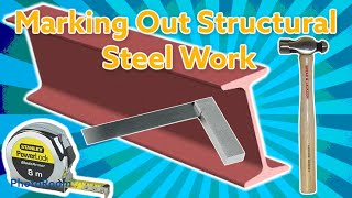 Structural steel fabrication - Basic and essential methods of marking out steel beams,RSJ & Columns.