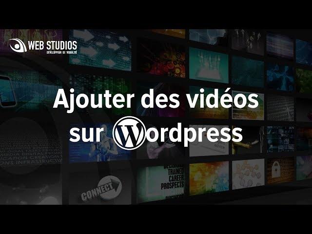 Ajouter des vidéos sur WordPress