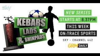 Kebabs, Lads & Shinpads is on Sky tomorrow! Tinchy Stryder, Delilah and More!!! [GRM DAILY]