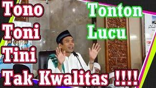 Tono Toni Tini Tak Kwalitas   USTAD ABDUL SOMAD, LC MA