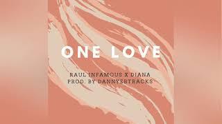 One love - (Raulinfamous X Diana) Prod. By Dannyebtracks