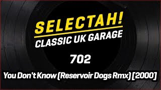 702 - You Don't Know (Reservoir Dogs Remix)