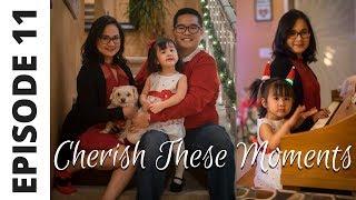 Cherish These Moments - Episode 11 [VLOGMAS]