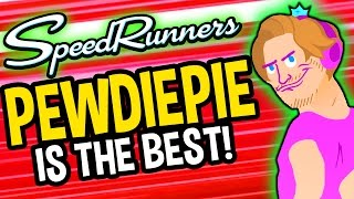 PEWDIEPIE IS THE BEST!! (Speedrunners)