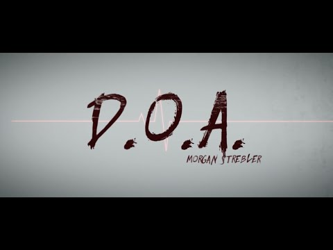 D.O.A. by Morgan Strebler & SansMinds