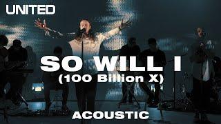 SO WILL I (100 Billion X) Acoustic - Hillsong UNITED