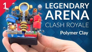 Legendary Arena - PART 1/3 (Clash Royale) – Polymer Clay Tutorial