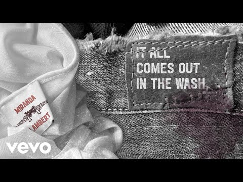 Miranda Lambert - It All Comes Out in the Wash (Audio)