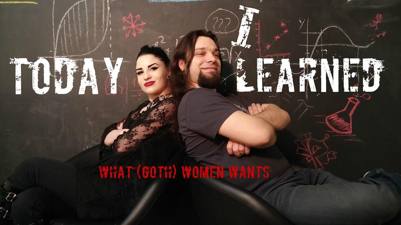 What (Goth) women wants