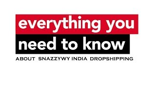 Everything you need to know about Snazzyway Dropshipping