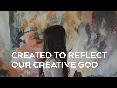 Created To Reflect Our Creative God