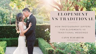 Photography Differences With Elopements And Traditional Weddings