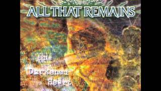 """""""I Die In Degrees"""" - All That Remains"""