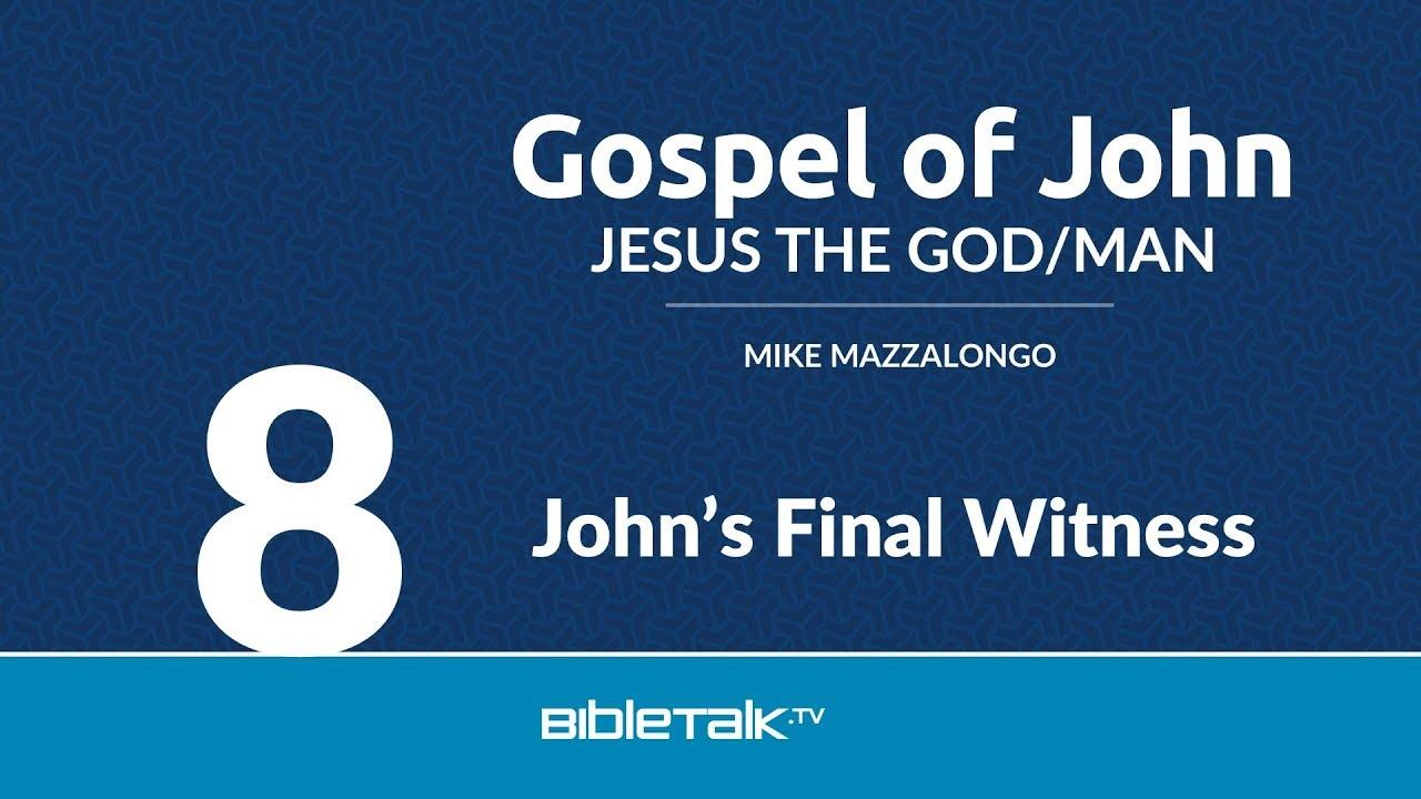8. John's Final Witness