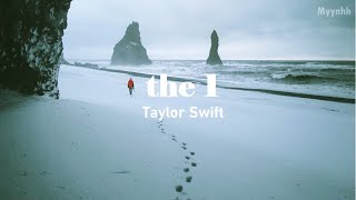 [Vietsub + Lyrics] the 1 - Taylor Swift