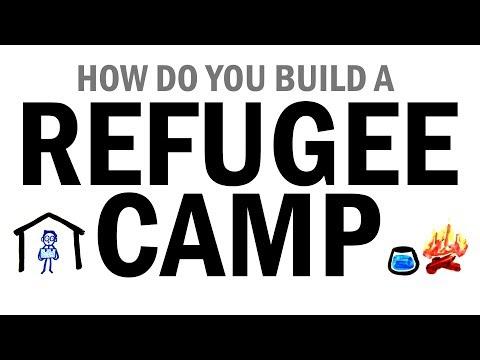 How Do You Build A Refugee Camp?