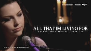 "Evanescence: ""All That I'm Living For"" (Acoustic Sessions)"