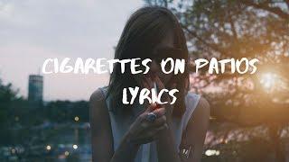 Babyjake- Cigarettes on Patios Lyrics