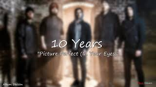 10 Years   Picture Perfect In Your Eyes
