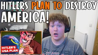 British Guy Reacts to Hitlers Plan To Destroy America!