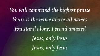 Matt Redman   Jesus, Only Jesus   (with Lyrics)