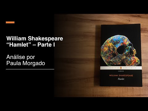 William Shakespeare Hamlet - Parte I  [Análise por Paula Morgado] #FicaEmCasa