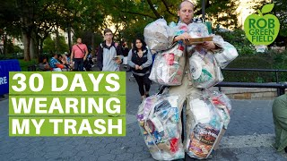 For 30 Days I Wore Every Piece of Trash I Created