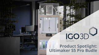 Product Spotlight: Ultimaker S5 Pro Bundle | IGO3D