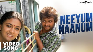 Here's Neeyum Naanum song video for all of you :