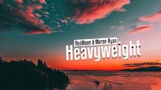 RedMoon & Meron Ryan  -  Heavyweight (Video Lyrics)