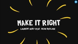 Laurent Wery Feat. Sean Declase – Make It Right (Official Lyric Video) (HD) (HQ)