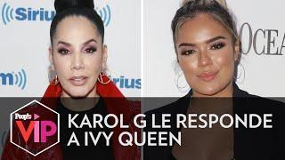 Karol G Le Responde A Ivy Queen Tras Su Enfrentamiento Con Anuel Aa
