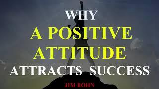 Jim Rohn - Why A Positive Attitude Attracts Success (Jim Rohn Personal Development)