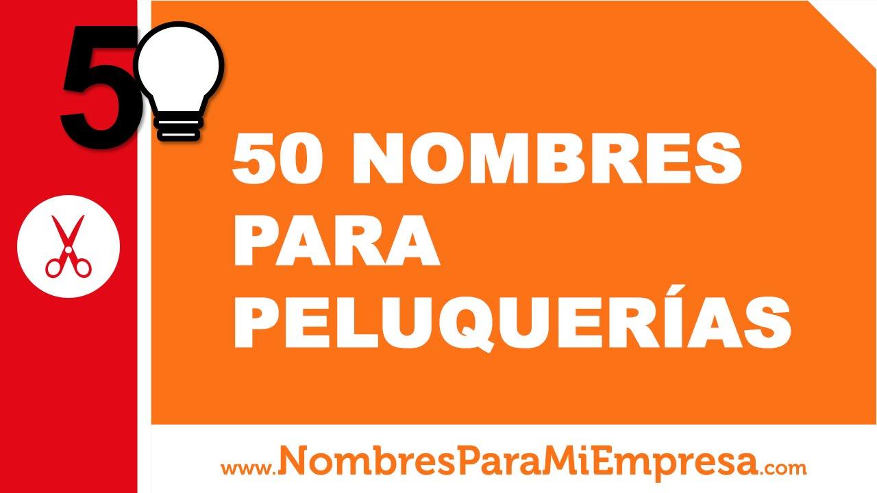 50 nombres para peluquerias - los mejores nombres para tu negocio - www.nombresparamiempresa.com