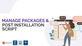 Manage Packages & Post Installation Script | Salesforce Managed Packages