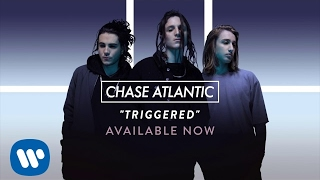"""Chase Atlantic   """"Triggered"""" (Official Audio)"""