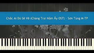 Chắc Ai Đó Sẽ Về - Sơn Tùng M-TP (Piano Tutorial)