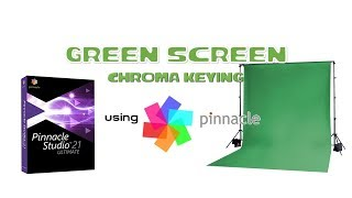 How To Pinnacle Studio 21 Chroma Key Green Screen 2018 Tutorial