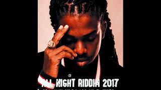 All Night Riddim Mix (Full) Feat. Alkaline Mavado Chris Martin JahMiel (Nov. 2017)