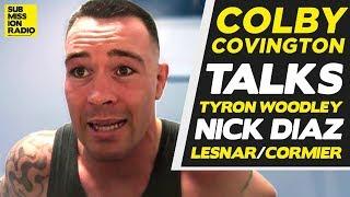 Colby Covington on: DC vs. Lesnar, Nick Diaz Beef, Tyron Woodley & Jon Jones, His Persona + More!