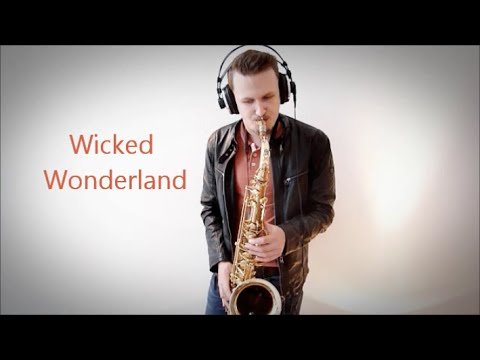 Wicked Wonderland | Martin Tungevaag | Sax Cover