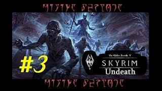 """TES 5. SKYRIM - Undeath (Мод. дополнение) Прохождение #3 """"Чёрная Книга!"""""""