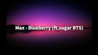 Max - Blueberry Eyes (ft.sugar BTS)