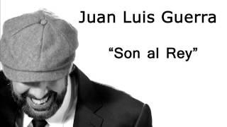 Juan Luis Guerra - Son al Rey